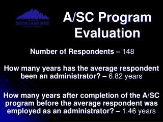 How many years has the average respondent been an administrator? –  6.82 years