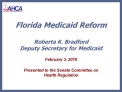 Florida Medicaid Reform  Roberta K. Bradford Deputy Secretary for Medicaid