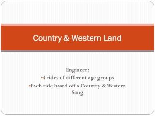 Country & Western Land