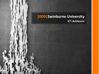 2009| Swinburne University ICT Achievers