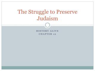 The Struggle to Preserve Judaism