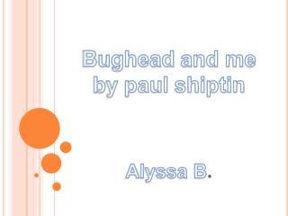 Bughead  and me  by  paul shiptin