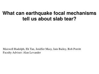 What can earthquake focal mechanisms tell us about slab tear?