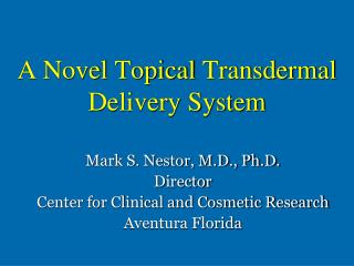 A Novel Topical Transdermal Delivery System
