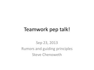 Teamwork pep talk!