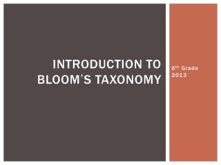 INTRODUCTION TO BLOOM ' S TAXONOMY