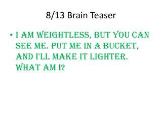 8/13  Brain Teaser