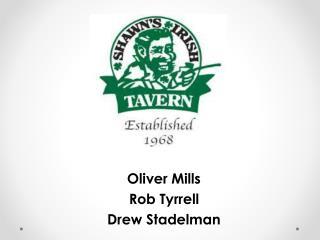 Oliver Mills Rob Tyrrell Drew Stadelman
