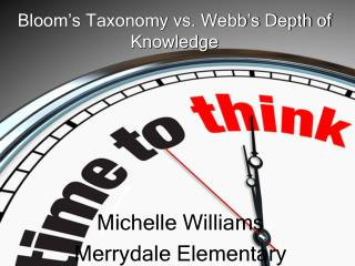 Bloom�s Taxonomy vs. Webb�s Depth of Knowledge