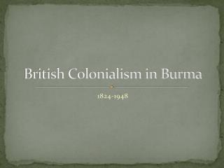 British Colonialism in Burma
