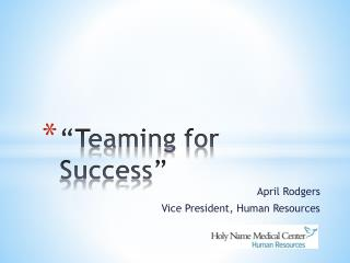 """Teaming for Success"""