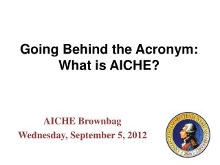 Going Behind the Acronym: What is AICHE?