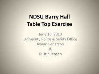 NDSU Barry Hall  Table Top Exercise