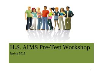 H.S. AIMS Pre-Test Workshop Spring 2012