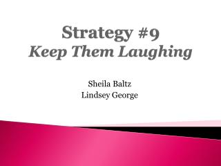 Strategy #9 Keep Them Laughing
