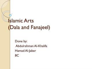 Islamic Arts ( Dala  and  Fanajeel )