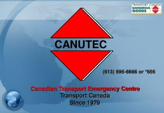 Canadian Transport Emergency Centre Transport Canada Since 1979
