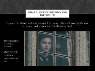 What clues? prediction and inference