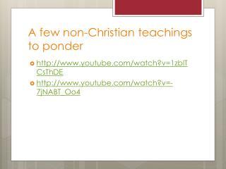 A few non-Christian teachings to ponder