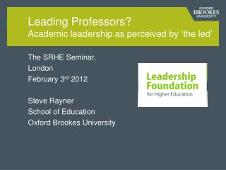 Leading  Professors? A cademic  leadership as  perceived  by 'the led'