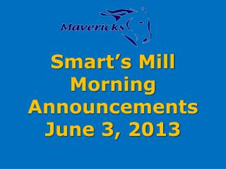 Smart's Mill Morning Announcements June 3, 2013