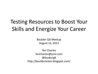 Testing Resources to Boost Your Skills and Energize Your Career
