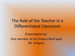 The Role of the Teacher in a Differentiated Classroom