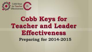 Cobb Keys for  Teacher and Leader Effectiveness