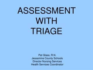 ASSESSMENT  WITH   TRIAGE