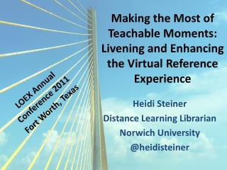 Making the Most of Teachable Moments: Livening and Enhancing the Virtual Reference Experience
