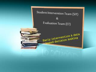 Student Intervention Team (SIT) & Evaluation Team (ET)