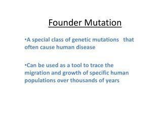 Founder Mutation