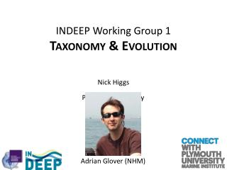 INDEEP Working Group 1 Taxonomy & Evolution