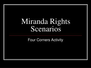 Miranda Rights Scenarios