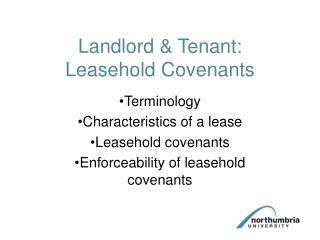 Landlord  Tenant: Leasehold Covenants