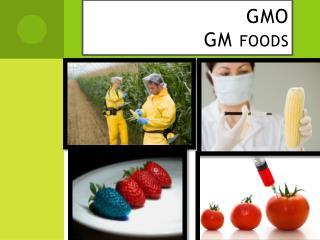 GMO GM foods