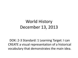 World History December 13,  2013
