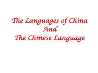 The Languages of China And The Chinese Language