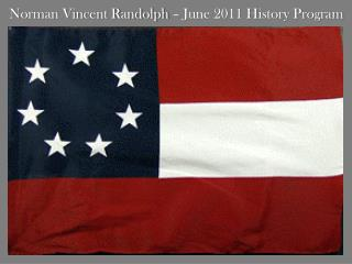 Norman Vincent Randolph – June 2011 History Program
