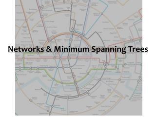 Networks & Minimum Spanning Trees