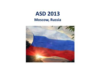 ASD 201 3 Moscow , Russia