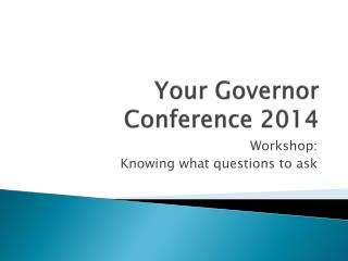 Your Governor Conference 2014