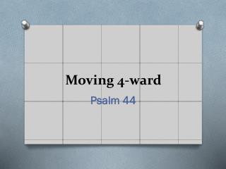 Moving 4-ward