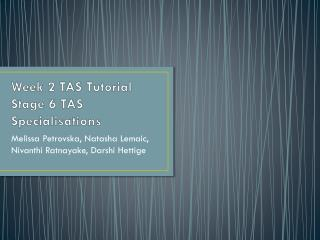 Week 2 TAS Tutorial Stage 6 TAS Specialisations