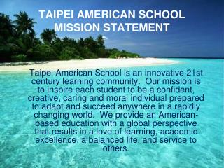 TAIPEI AMERICAN SCHOOL  MISSION STATEMENT