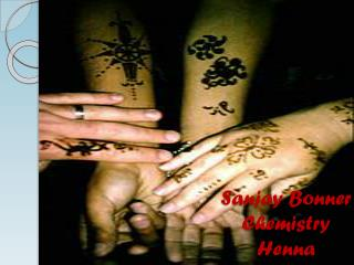 Sanjay  Bonner Chemistry Henna