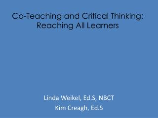 Co-Teaching and Critical Thinking:  Reaching All Learners