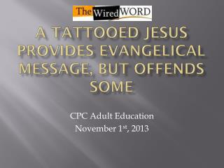 A Tattooed Jesus Provides Evangelical Message, but Offends Some