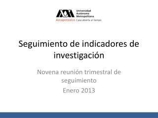 Seguimiento de indicadores de investigación