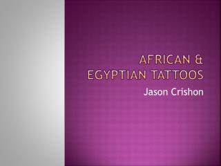 African & Egyptian Tattoos